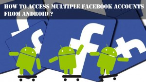 Access-Multiple-Facebook-Accounts-from-Android